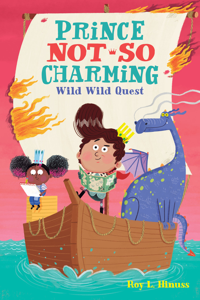 Prince Not So Charming: Wild Wild Quest by Roy L. Hinuss