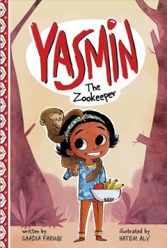 Yasmin: The Zookeeper by Saadia Faruqi