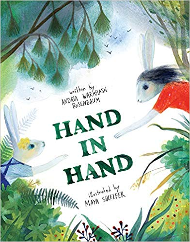 Hand in Hand by Andria Warmflash Rosenbaum and Maya Shleifer (Illustrator)
