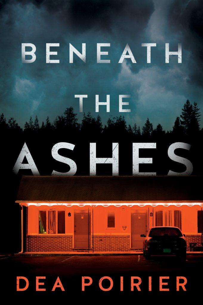 Beneath the Ashes by Dea Poirier