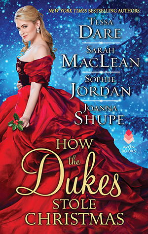 How the Dukes Stole Christmas by Tessa Dare, Sarah MacLean, Sophie Jordan and Joanna Shupe