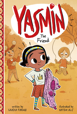 Yasmin: The Friend by Saadia Faruqi