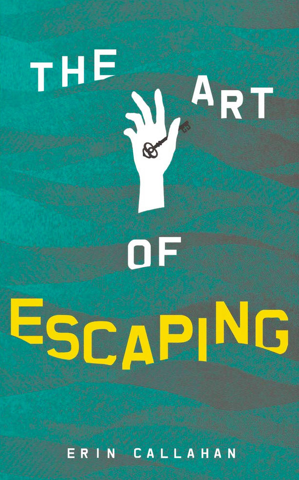THE ART OF ESCAPING by Erin Callahan (Amberjack)
