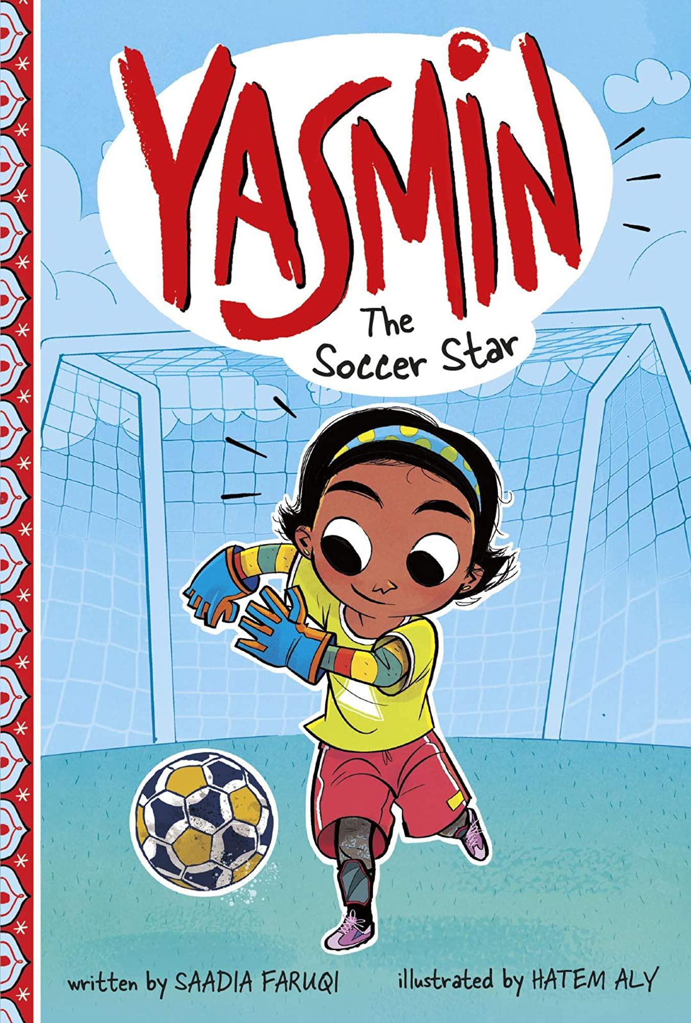 Yasmin: The Soccer Star by Saadia Faruqi