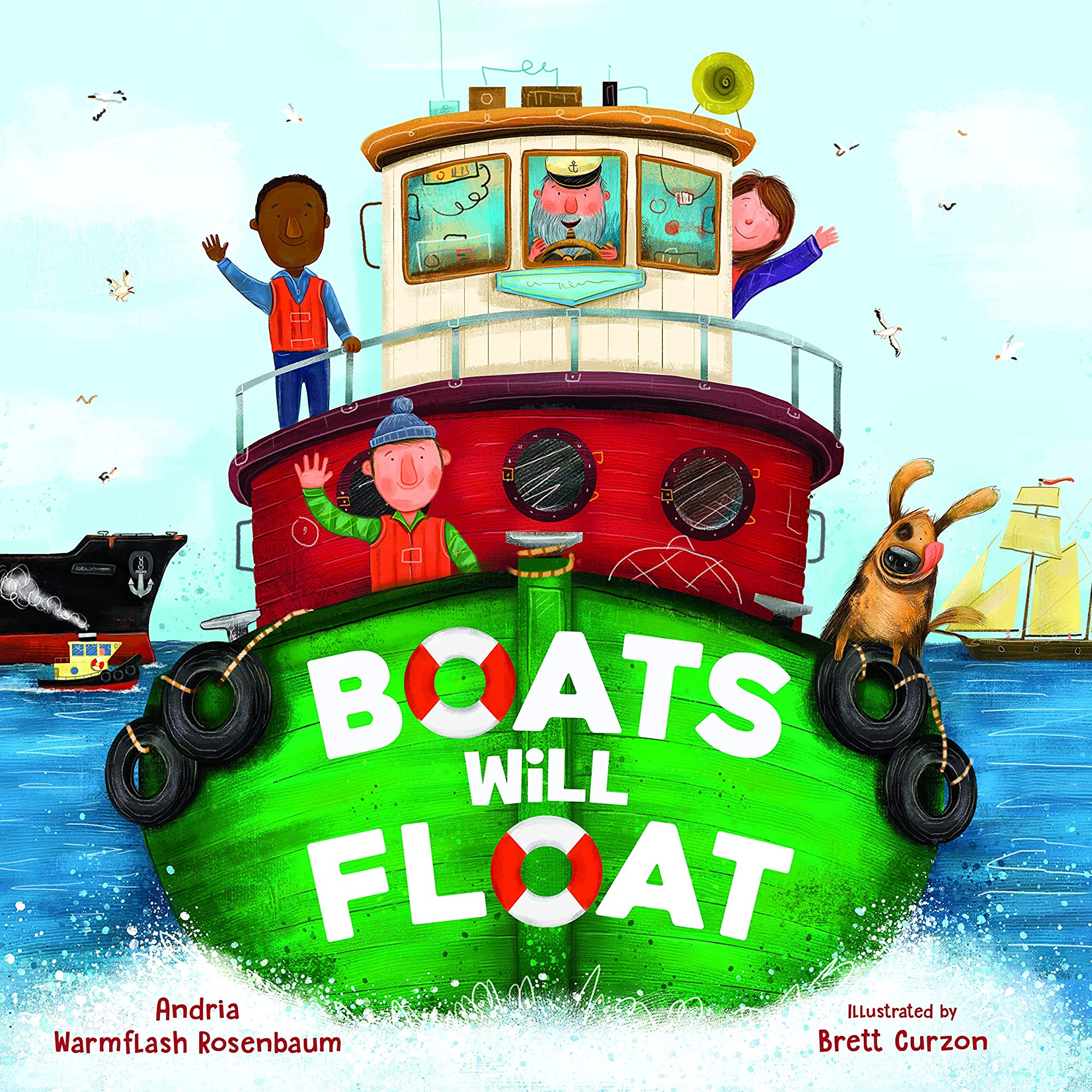 Boats Will Float by Andria Warmflash Rosenbaum and Brett Curzon
